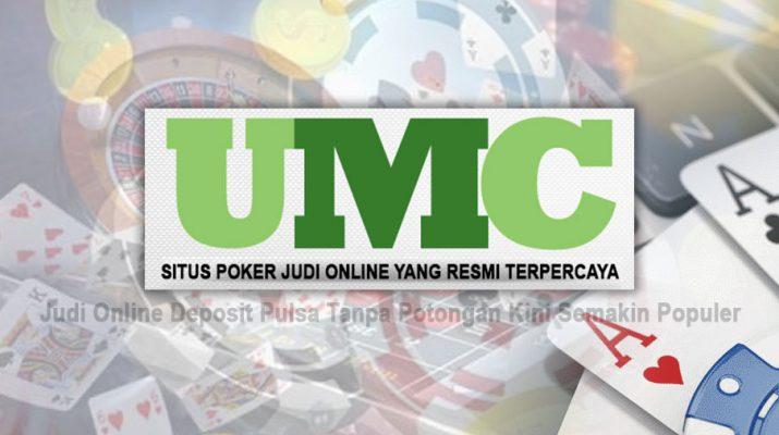 Deposit Pulsa Tanpa Potongan Kini Semakin Populer - Situs Poker